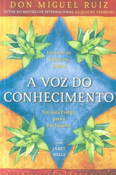 A voz do conhecimento (Miguel Ruiz, Janet Mills)