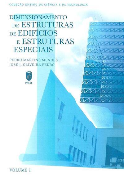 Dimensionamento de estruturas de edifícios e estruturas especiais (Pedro Martins Mendes, José J. Oliveira Pedro)