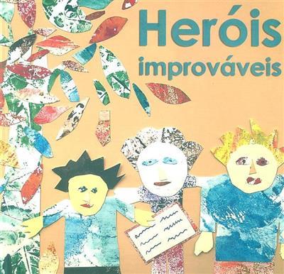 Heróis improváveis (dir. Paulo Cunha)