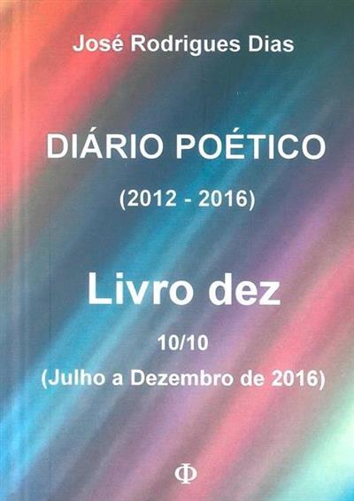 Diário poético (2012-2016) (José Rodrigues Dias)