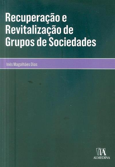 Recuperação e revitalização de grupos de sociedades (Inês Magalhães Dias)
