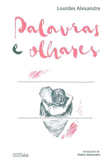 Palavras e olhares (Lourdes Alexandre)
