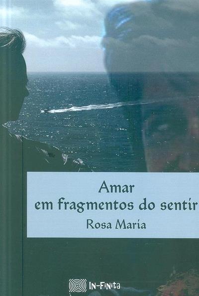 Amar em fragmentos do sentir (Rosa María)