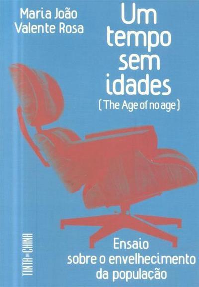 Um tempo sem idades (Maria João Valente Rosa)