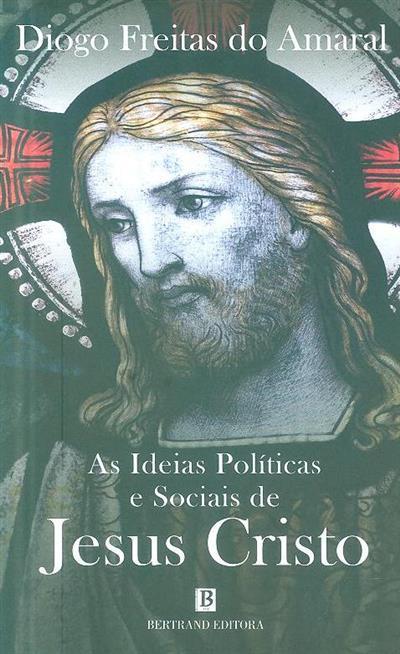 As ideias políticas e sociais de Jesus Cristo (Diogo Freitas do Amaral)