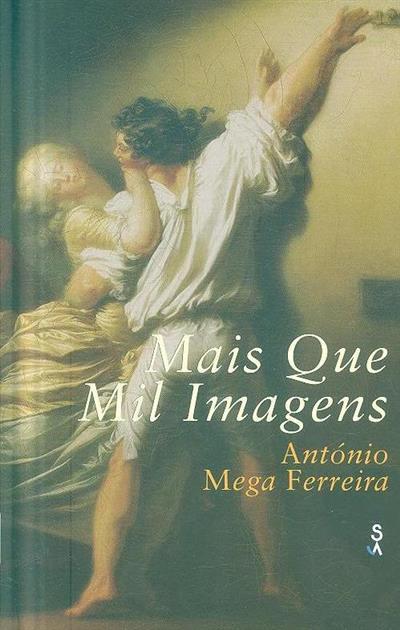 Mais que mil imagens (António Mega Ferreira)