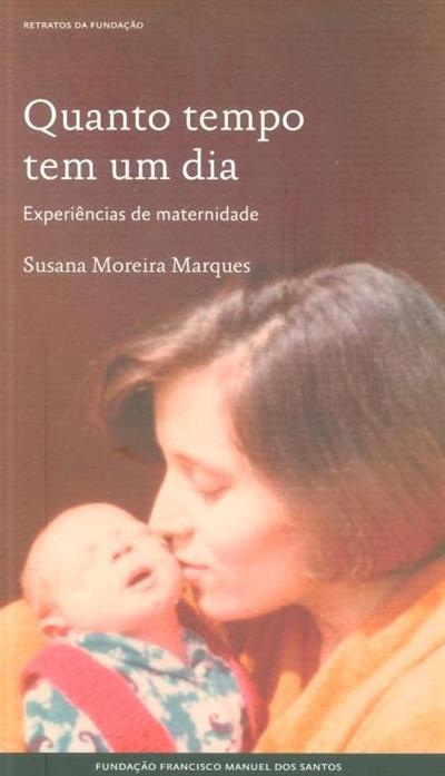 Quando tempo tem um dia (Susana Moreira Marques)