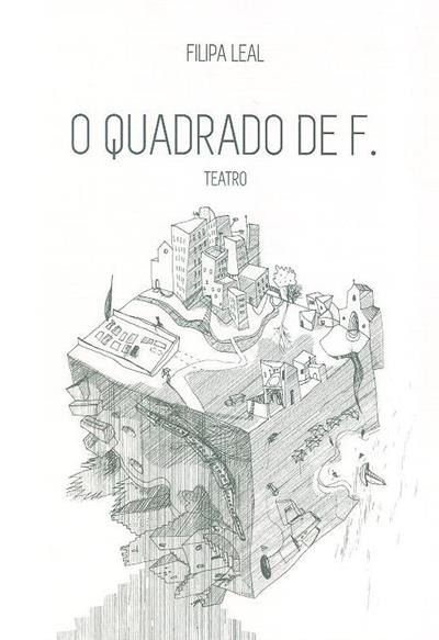 O quadrado de F. (Filipa Leal)