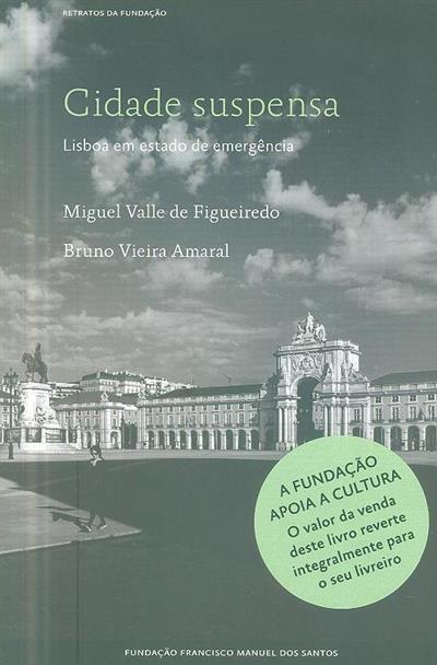 Cidade suspensa (Miguel Valle de Figueiredo, Bruno Vieira Amaral)
