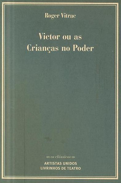 Victor ou as crianças no poder (Roger Vitrac)
