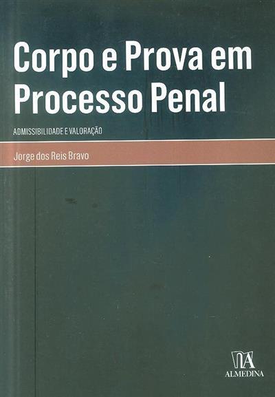 Corpo e prova em processo penal (Jorge dos Reis Bravo)