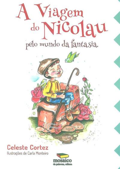 A viagem do Nicolau pelo mundo da fantasia (Celeste Cortez)