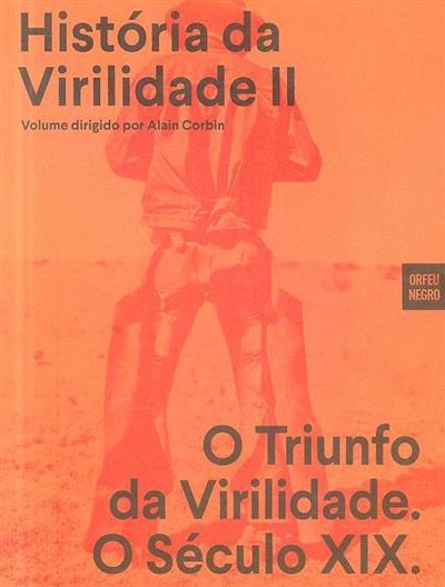 O triunfo da virilidade (coord. Alain Corbin, Jean-Jacques Courtine, Georges Vigarello)
