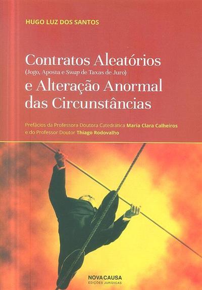 Contrados aleatórios (jogo, aposta e swap de taxas de juro) e alteração anormal das circunstâncias (Hugo Luz dos Santos)