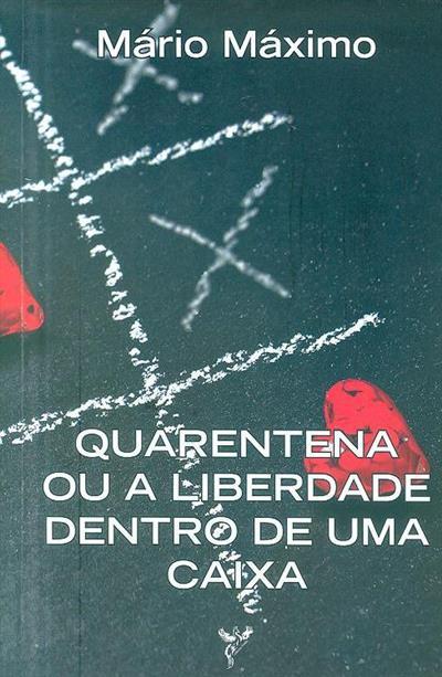 Quarentena ou a liberdade dentro de uma caixa (Mário Máximo)