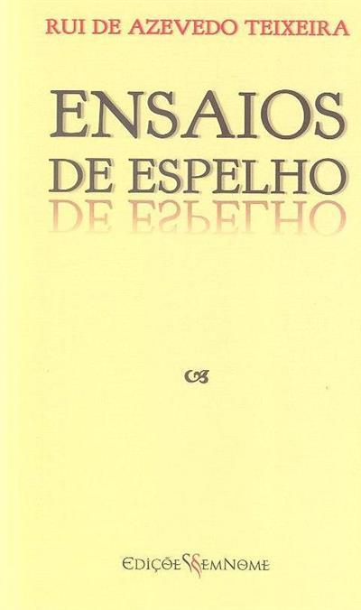 Ensaios de espelho (Rui de Azevedo Teixeira)
