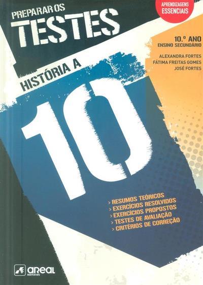Linhas da história 10 (Alexandra Fortes, Fátima Freitas Gomes, José Fortes)