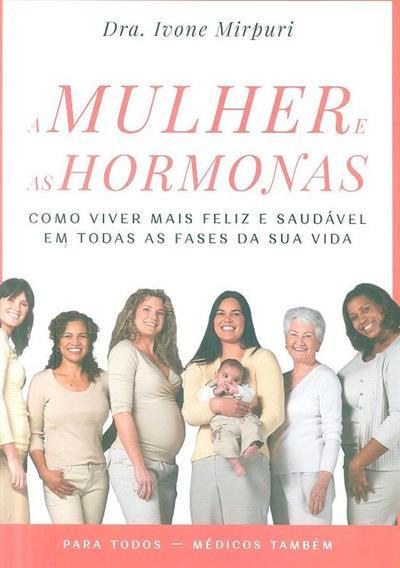 A mulher e as hormonas (Ivone Mirpuri)