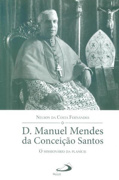 D. Manuel Mendes da Conceição Santos (Nelson Costa Fernandes)