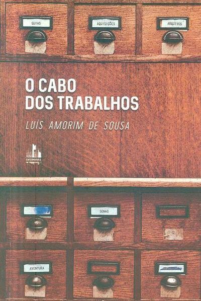 O cabo dos trabalhos (Luís Amorim de Sousa)