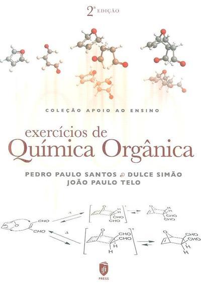 Exercícios de química orgânica (Pedro Paulo Santos, Dulce Simão, João Paulo Telo)