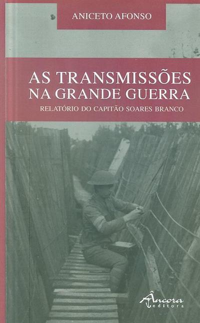 As transmissões na Grande Guerra (Aniceto Afonso)