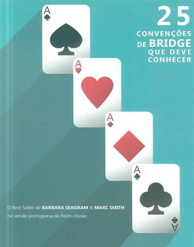 25 convenções de Bridge que deve conhecer (Barbara Seagram, Marc Smith)