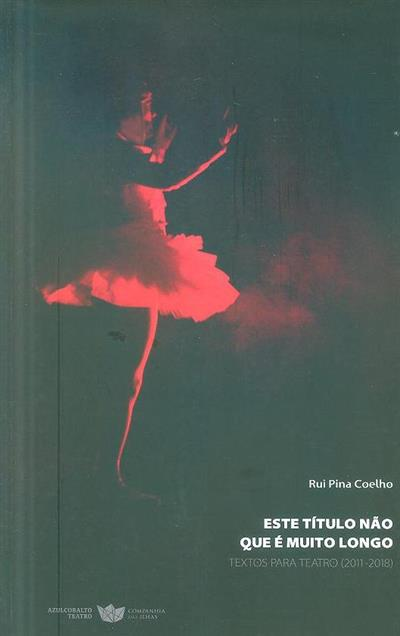 Este título não que é muito longo (Rui Pina Coelho)