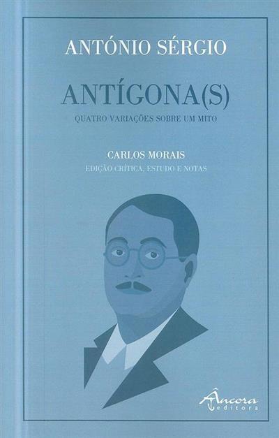 Antígona(s) quatro variações sobre um mito (António Sérgio)