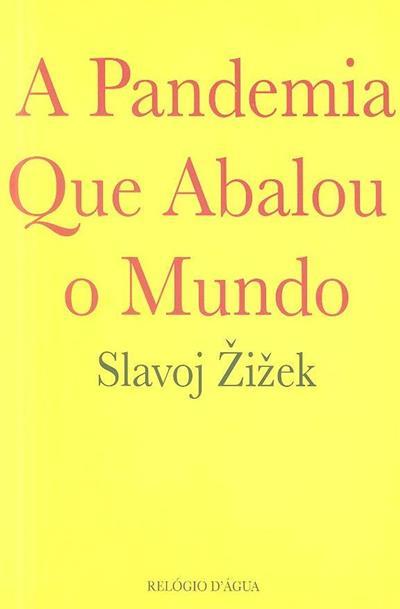 A pandemia que abalou o mundo (Slavoj Zizek)