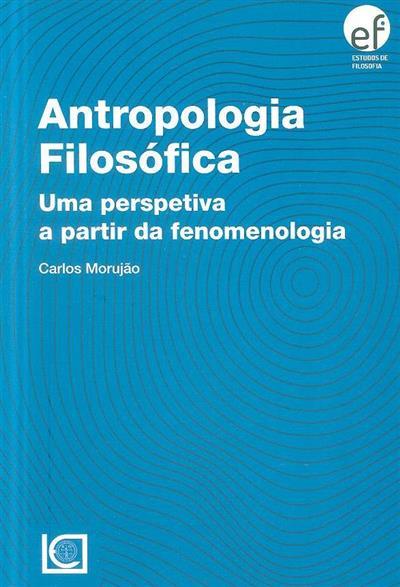 Antropologia filosófica (Carlos Morujão)