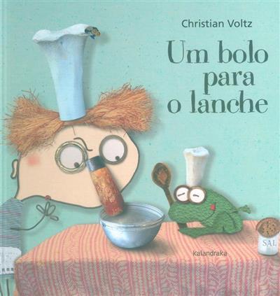 Um bolo para o lanche (Christian Voltz)