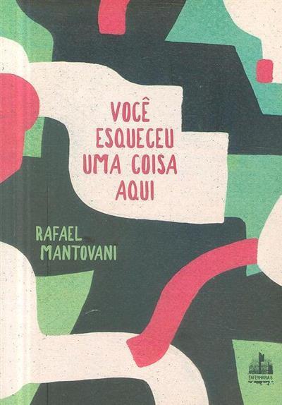 Você esqueceu uma coisa aqui (Rafael Mantovani)