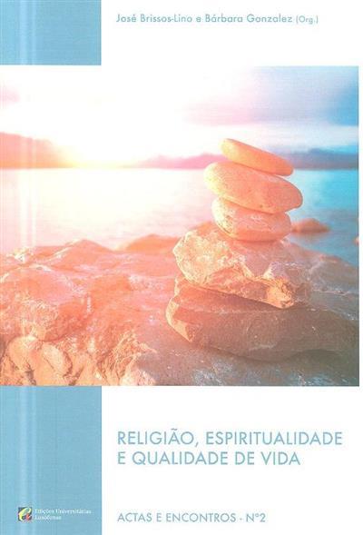 Religião, espiritualidade e qualidade de vida (org. José Brissos-Lino, Bárbara Gonzalez)