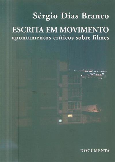 Escrita em movimento (Sérgio Dias Branco)