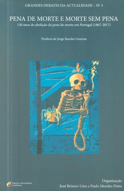 Pena de morte e morte sem pena (org. José Brissos-Lino, Paulo Mendes Pinto)