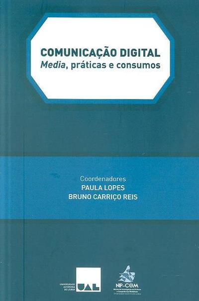 Comunicação digital (coord. Paula Lopes, Bruno Carriço Reis)