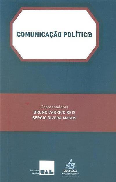 Comunicação política (coord. Bruno Carriço Reis, Sergio Rivera Magos)
