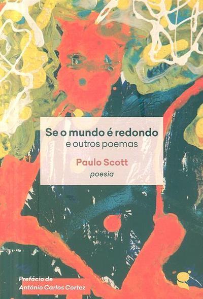 Se o mundo é redondo e outros poemas (Paulo Scott)