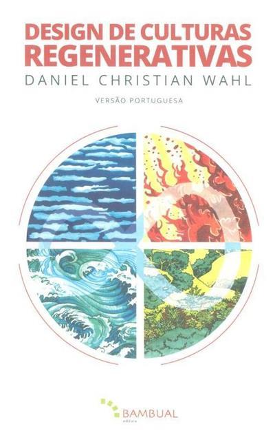 Design de culturas regenerativas (Daniel Christian Wahl)