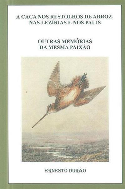 A caça no restolhos de arroz, nas lezírias e nos pauis (Ernesto Durão)
