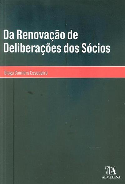 Da renovação de deliberações dos sócios (Diogo Coimbra Casqueiro)