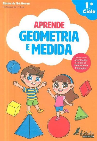 Aprende geometria e medida (Sónia de Sá Neves)