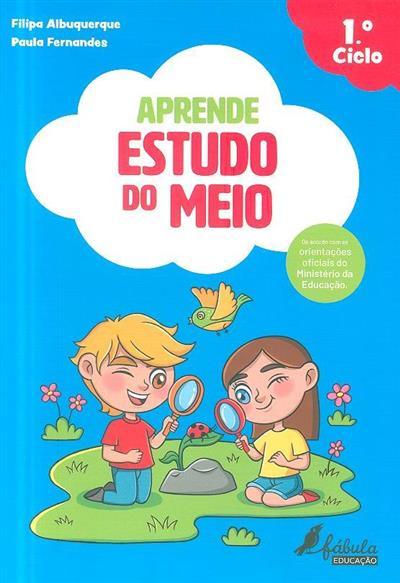 Aprende estudo do meio (Filipa Albuquerque, Paula Fernandes)