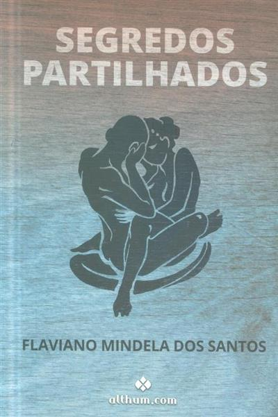 Segredos partilhados (Flaviano Mindela dos Santos)