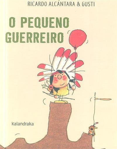 O pequeno guerreiro (Ricardo Alcántara)