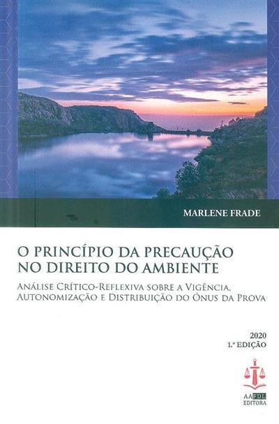 O princípio da precaução no direito do ambiente (Marlene Frade)