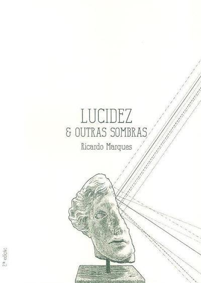 Lucidez & outras sombras (Ricardo Marques)