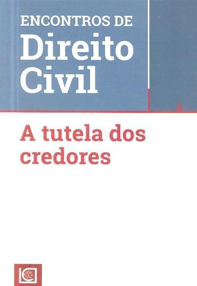 A tutela dos credores (comis. cient. António Pinto Monteiro... [et al.])