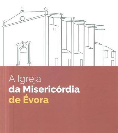 A igreja da Misericórdia de Évora (Celso Mangucci)